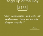 133-Our compassion and acts of selflessness take us to the deeper truths