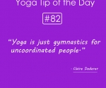 Yoga is just gymnastics for uncoordinated people