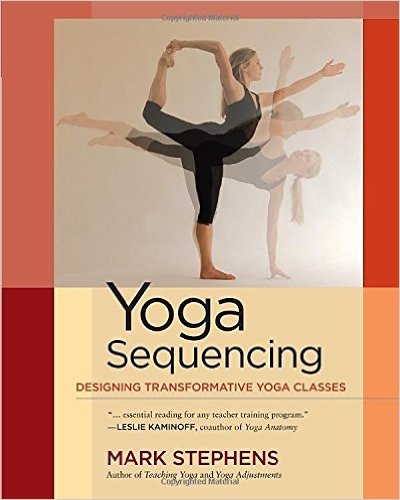 Yoga Sequencing - Yoga Book by Mark Stephens