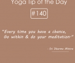 140-Every time you have a chance, go within and do your meditation