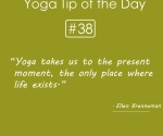 Yoga takes us to the present moment